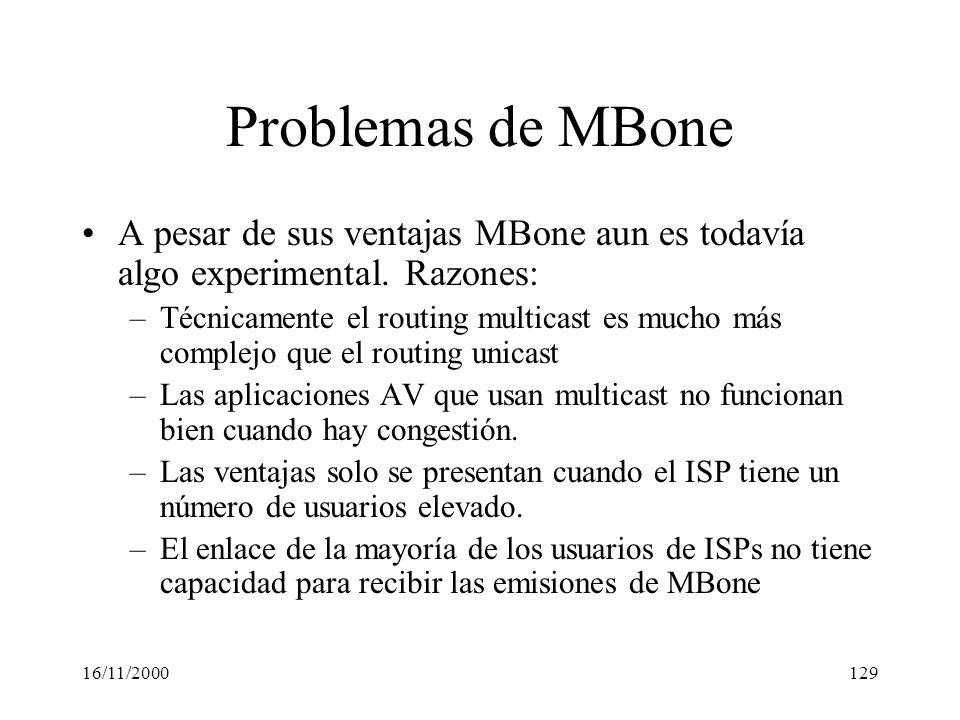 Problemas de MBone A pesar de sus ventajas MBone aun es todavía algo experimental. Razones: