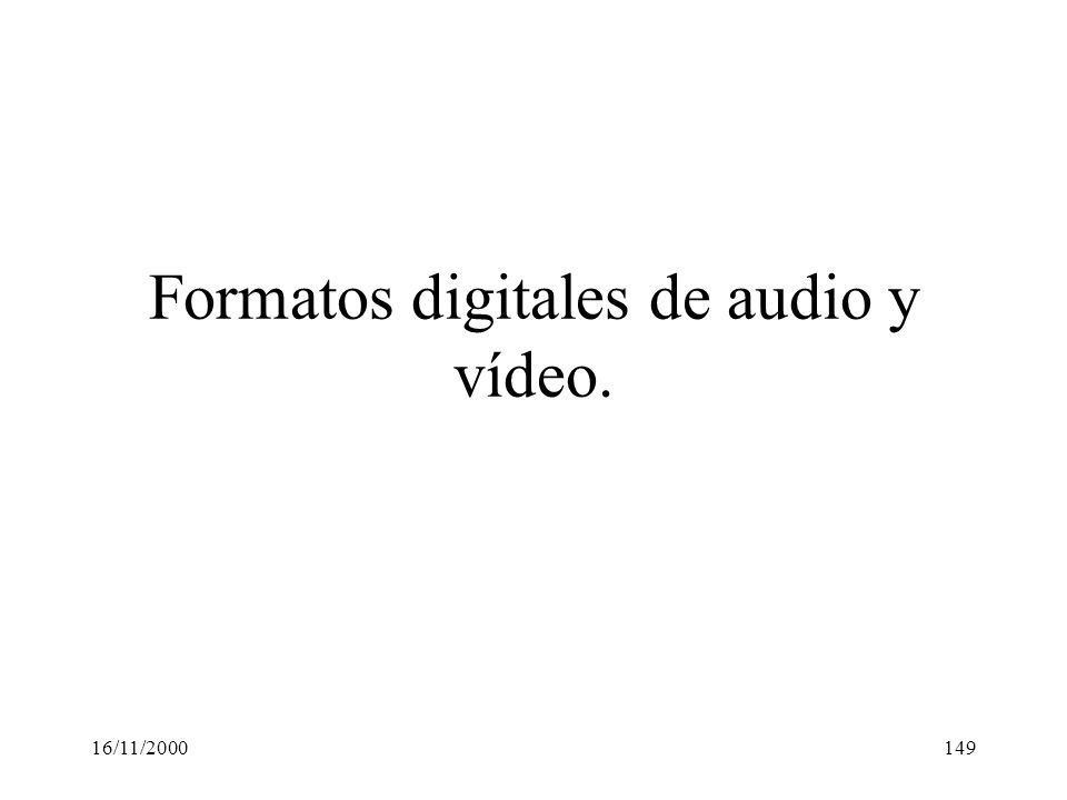 Formatos digitales de audio y vídeo.