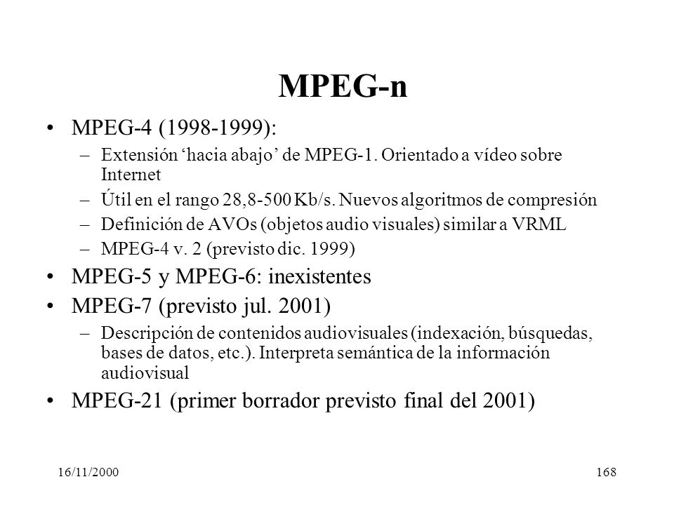 MPEG-n MPEG-4 (1998-1999): MPEG-5 y MPEG-6: inexistentes