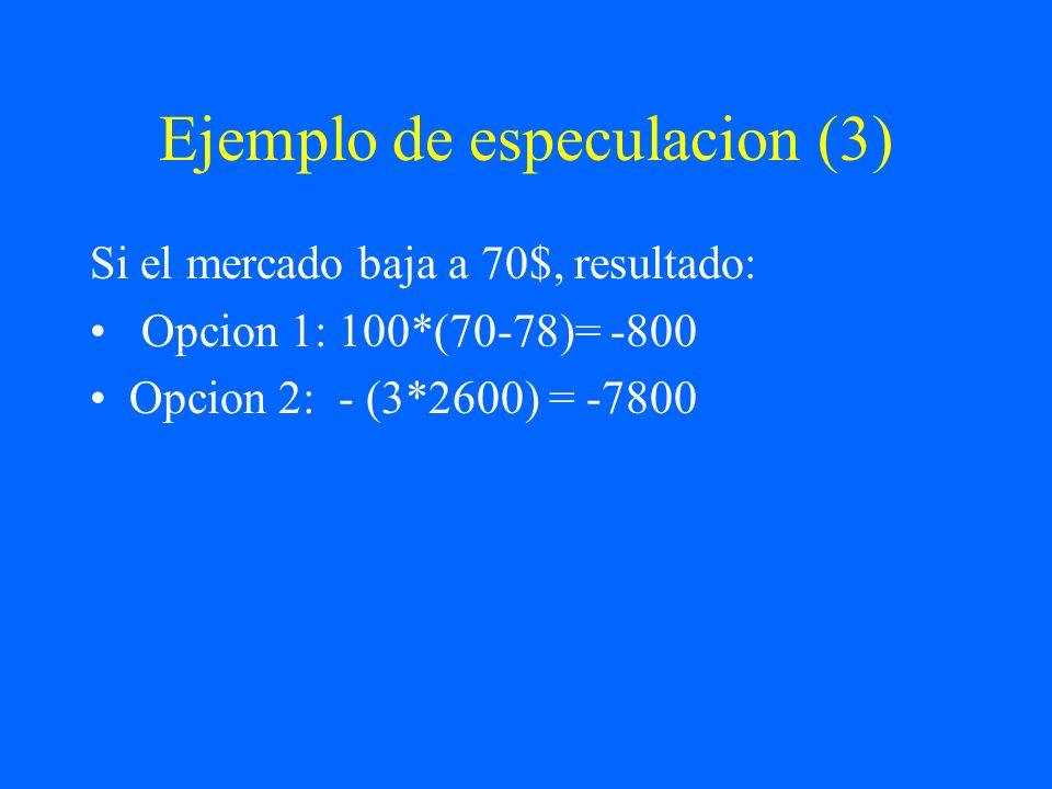 Ejemplo de especulacion (3)