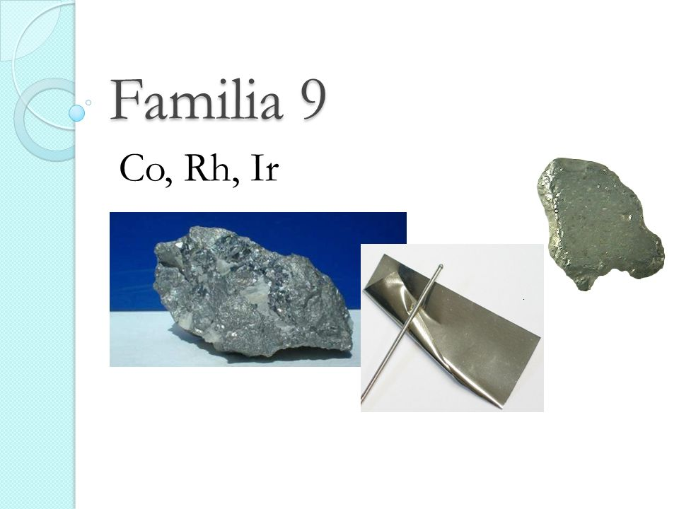 Familia 9 Co, Rh, Ir