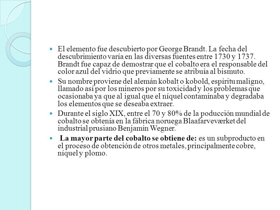 El elemento fue descubierto por George Brandt