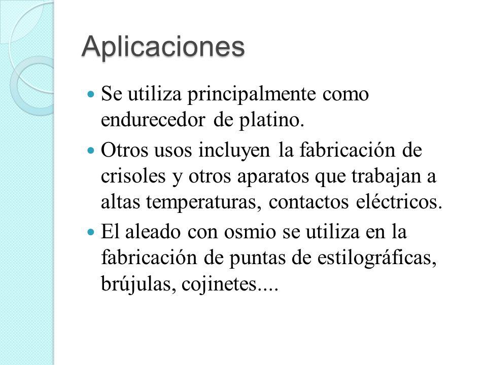 Aplicaciones Se utiliza principalmente como endurecedor de platino.
