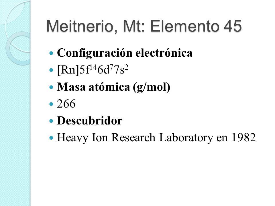 Meitnerio, Mt: Elemento 45