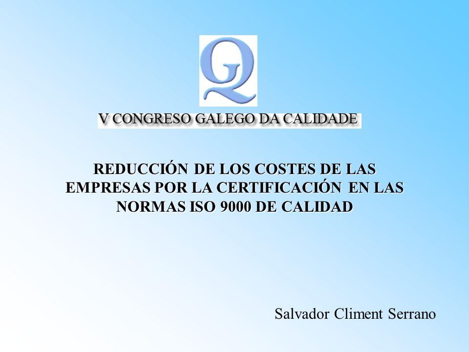 REDUCCIÓN DE LOS COSTES DE LAS EMPRESAS POR LA CERTIFICACIÓN EN LAS NORMAS ISO 9000 DE CALIDAD