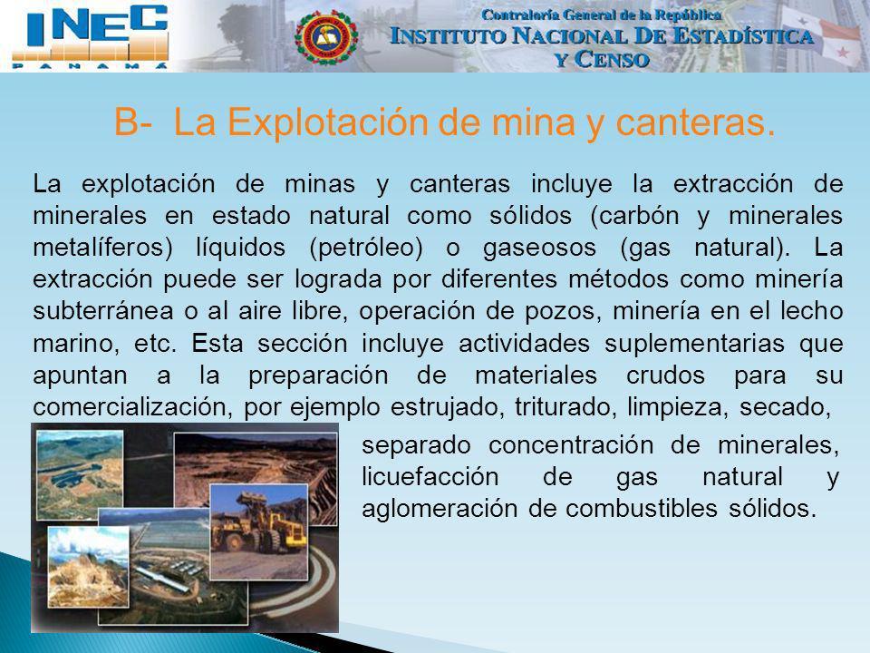 B- La Explotación de mina y canteras.