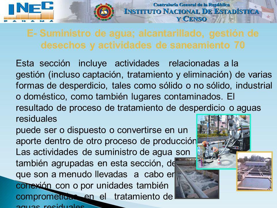 E- Suministro de agua; alcantarillado, gestión de desechos y actividades de saneamiento 70
