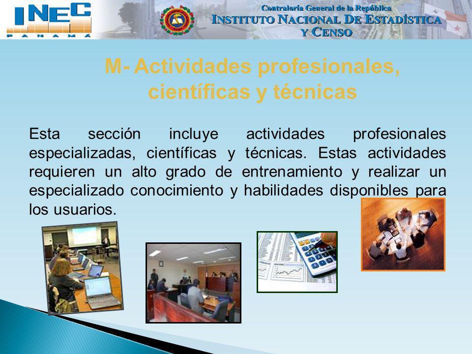 M- Actividades profesionales, científicas y técnicas