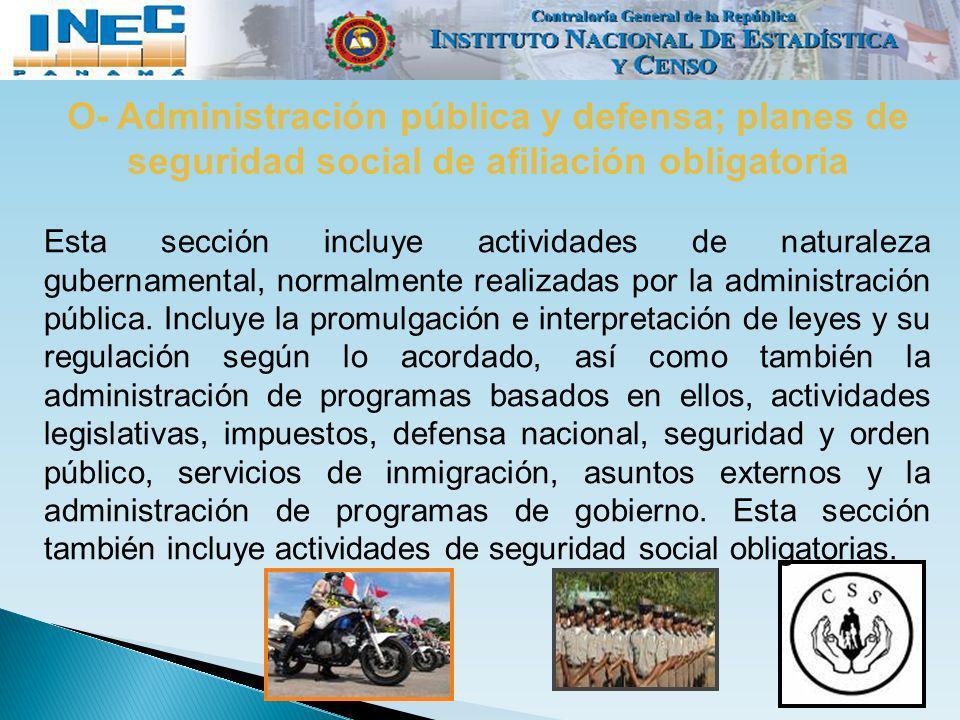 O- Administración pública y defensa; planes de seguridad social de afiliación obligatoria