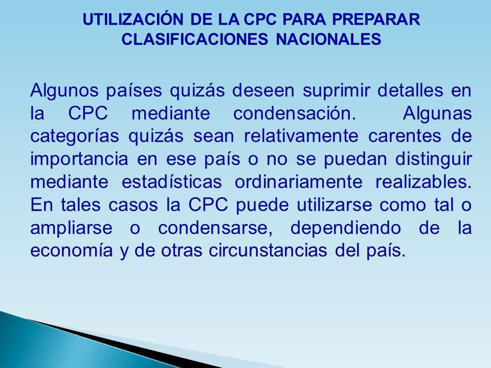 UTILIZACIÓN DE LA CPC PARA PREPARAR CLASIFICACIONES NACIONALES