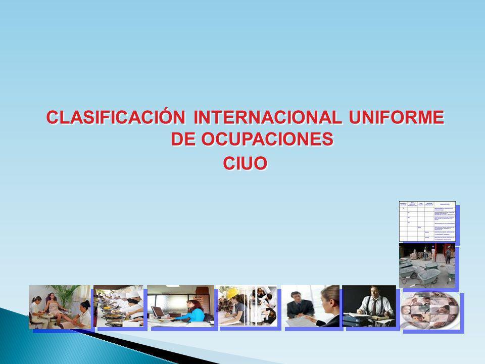 CLASIFICACIÓN INTERNACIONAL UNIFORME DE OCUPACIONES CIUO