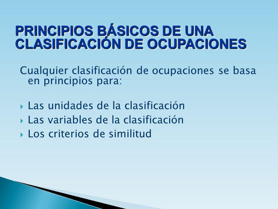 PRINCIPIOS BÁSICOS DE UNA CLASIFICACIÓN DE OCUPACIONES