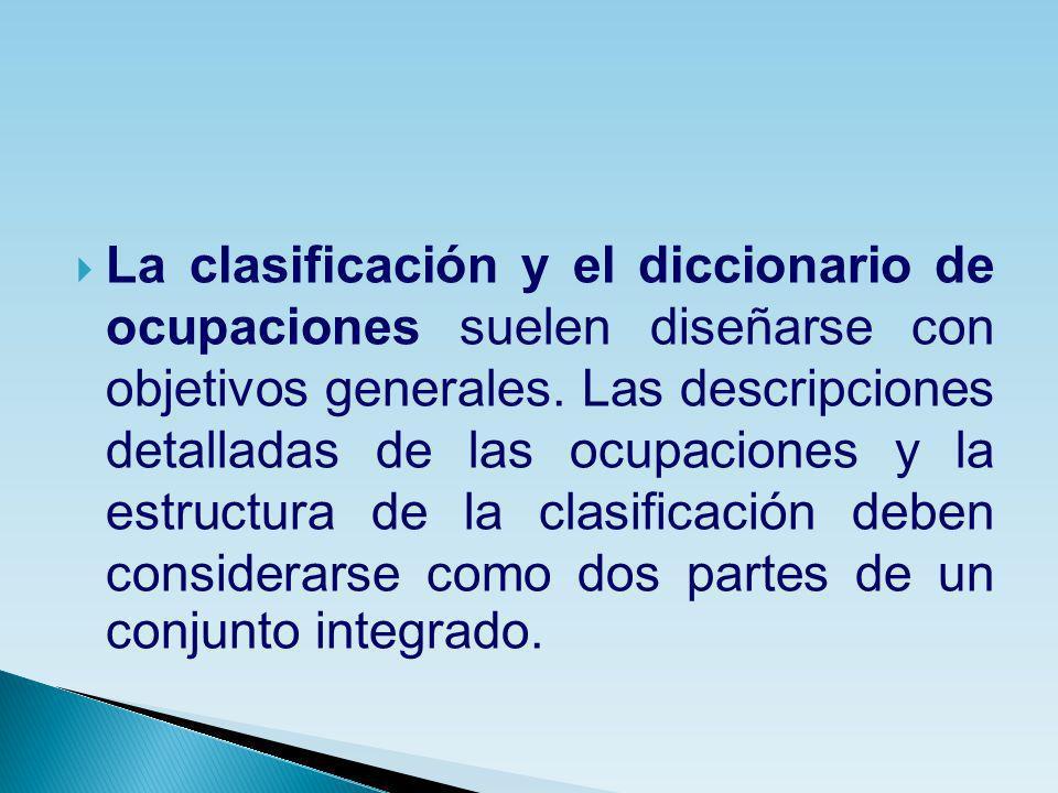 La clasificación y el diccionario de ocupaciones suelen diseñarse con objetivos generales.