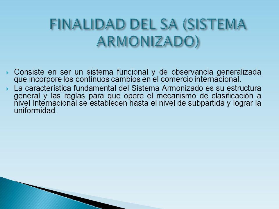 FINALIDAD DEL SA (SISTEMA ARMONIZADO)