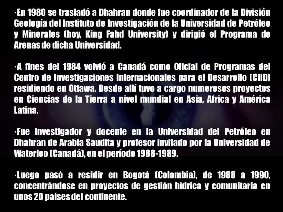 ·En 1980 se trasladó a Dhahran donde fue coordinador de la División Geología del Instituto de Investigación de la Universidad de Petróleo y Minerales (hoy, King Fahd University) y dirigió el Programa de Arenas de dicha Universidad.