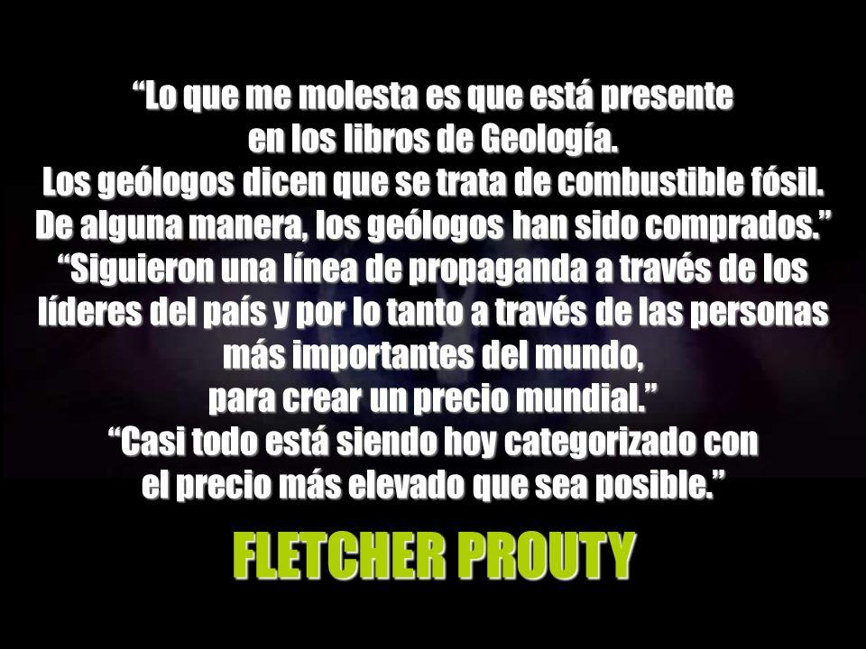 FLETCHER PROUTY Lo que me molesta es que está presente