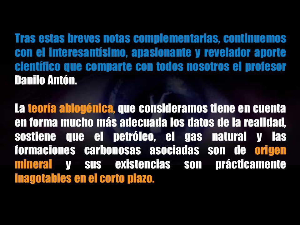 Tras estas breves notas complementarias, continuemos con el interesantísimo, apasionante y revelador aporte científico que comparte con todos nosotros el profesor Danilo Antón.
