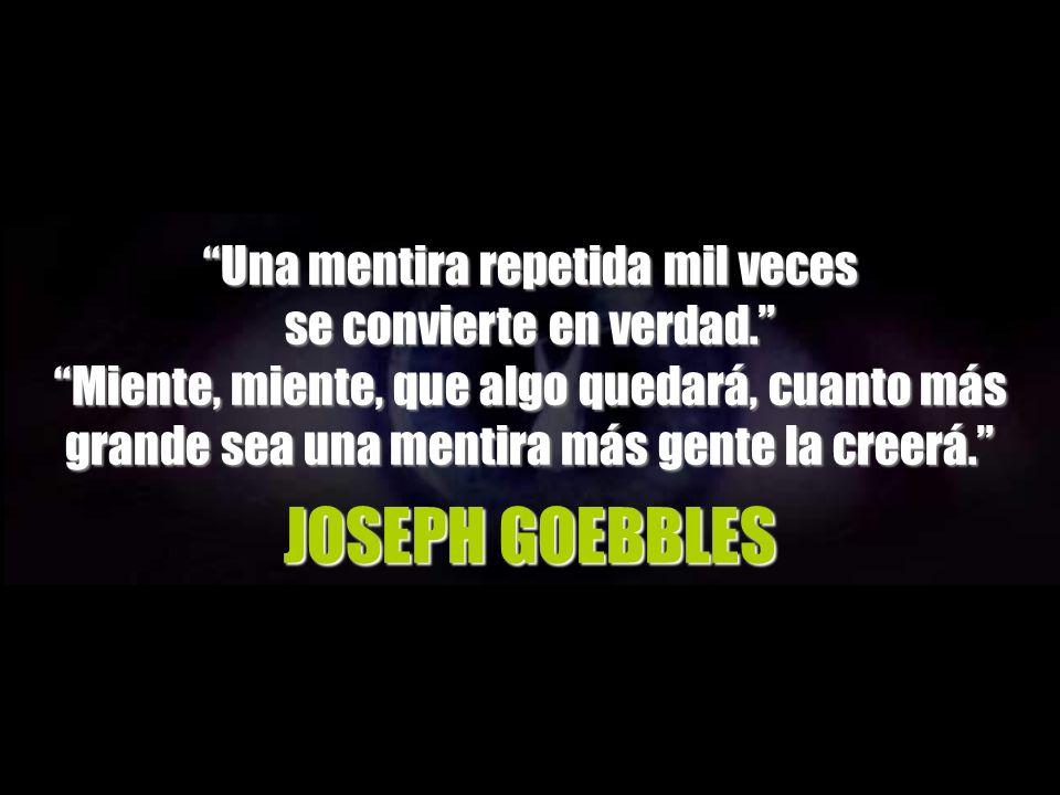 JOSEPH GOEBBLES Una mentira repetida mil veces
