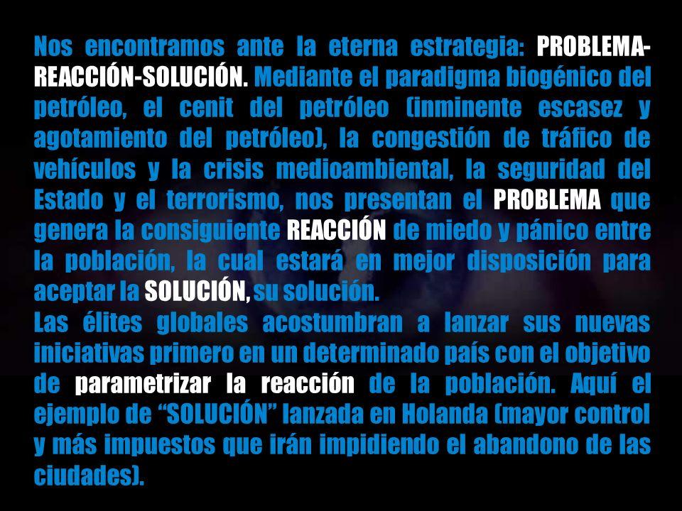 Nos encontramos ante la eterna estrategia: PROBLEMA-REACCIÓN-SOLUCIÓN