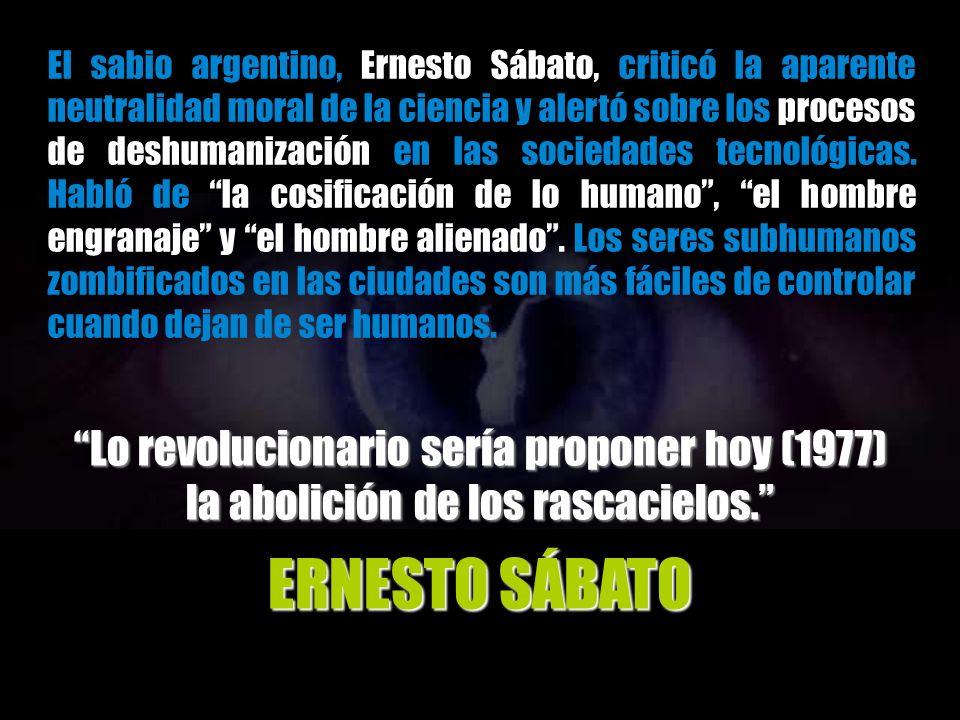 ERNESTO SÁBATO Lo revolucionario sería proponer hoy (1977)