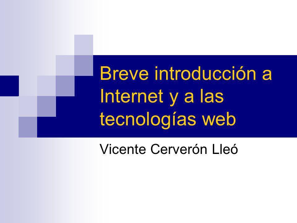 Breve introducción a Internet y a las tecnologías web