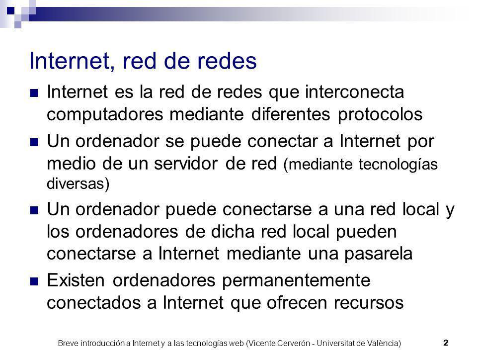 Internet, red de redesInternet es la red de redes que interconecta computadores mediante diferentes protocolos.
