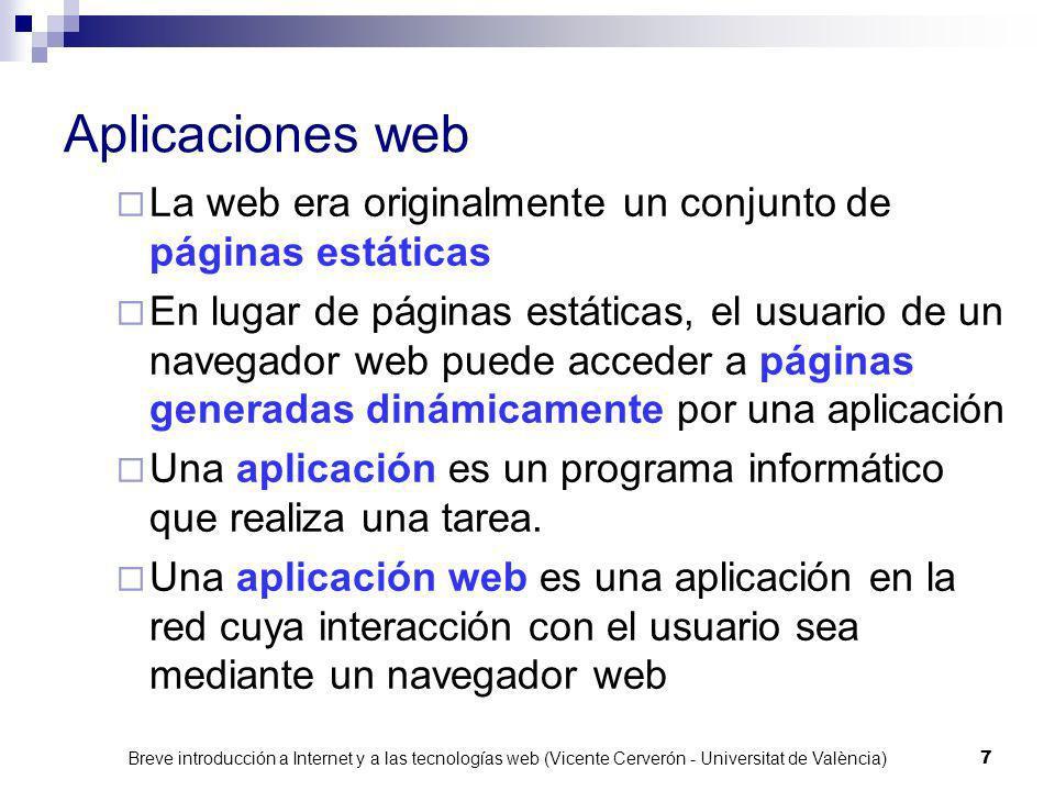 Aplicaciones web La web era originalmente un conjunto de páginas estáticas.