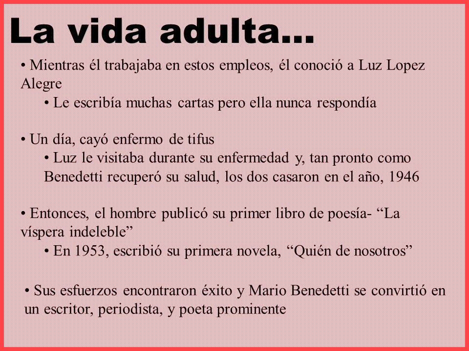 La vida adulta… Mientras él trabajaba en estos empleos, él conoció a Luz Lopez Alegre. Le escribía muchas cartas pero ella nunca respondía.