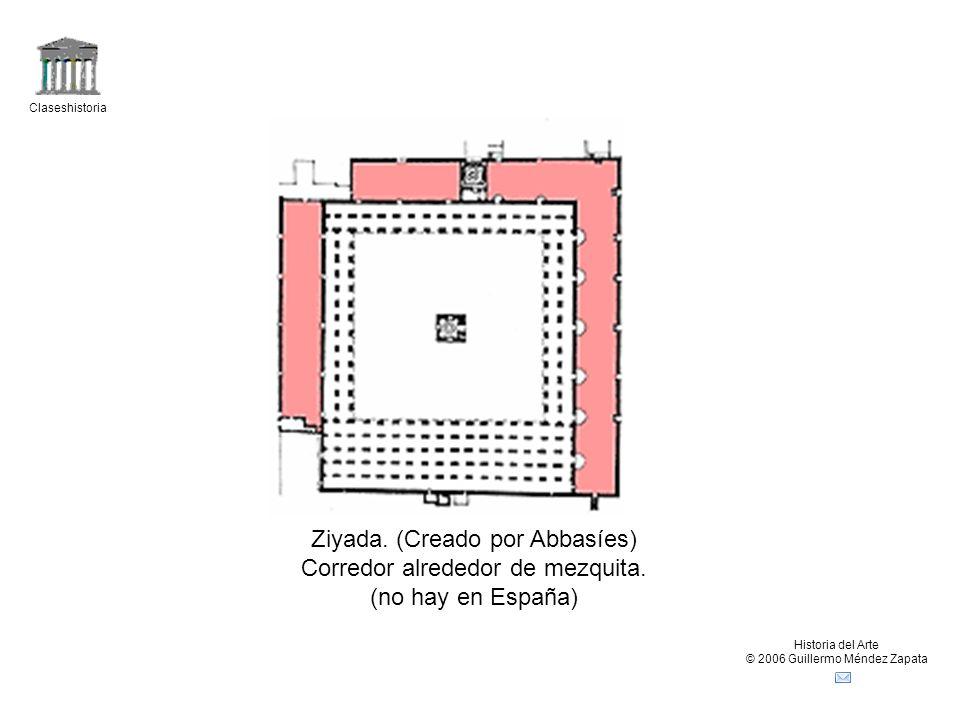 Ziyada. (Creado por Abbasíes) Corredor alrededor de mezquita.