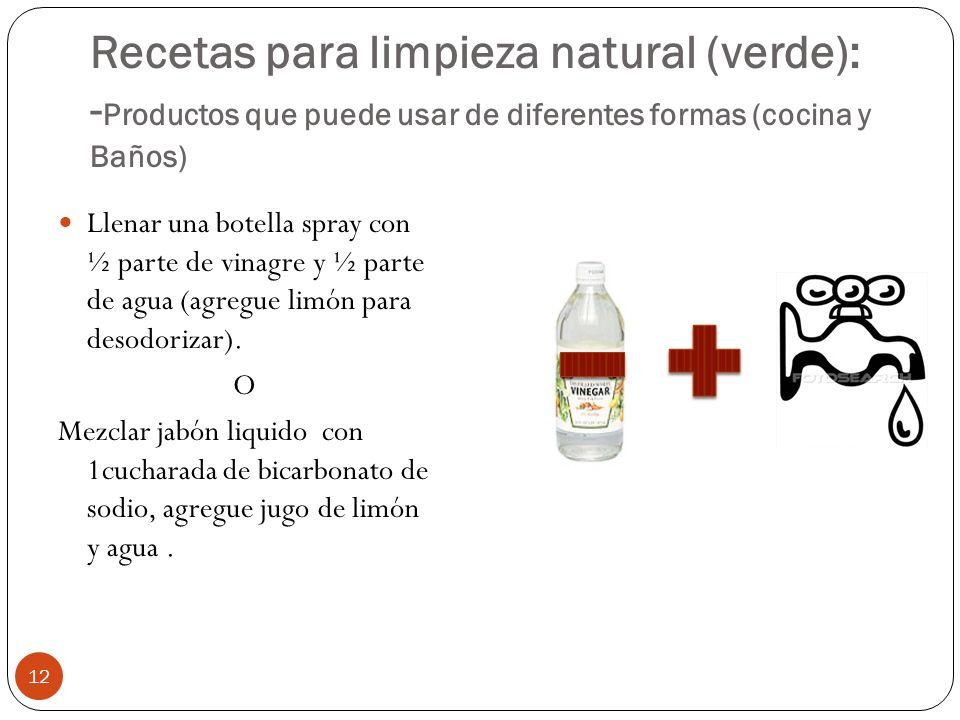 Recetas para limpieza natural (verde): -Productos que puede usar de diferentes formas (cocina y Baños)