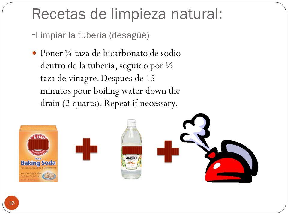 Recetas de limpieza natural: -Limpiar la tubería (desagüé)