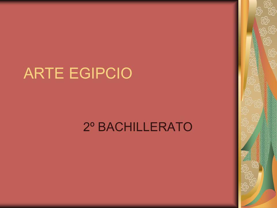 ARTE EGIPCIO 2º BACHILLERATO