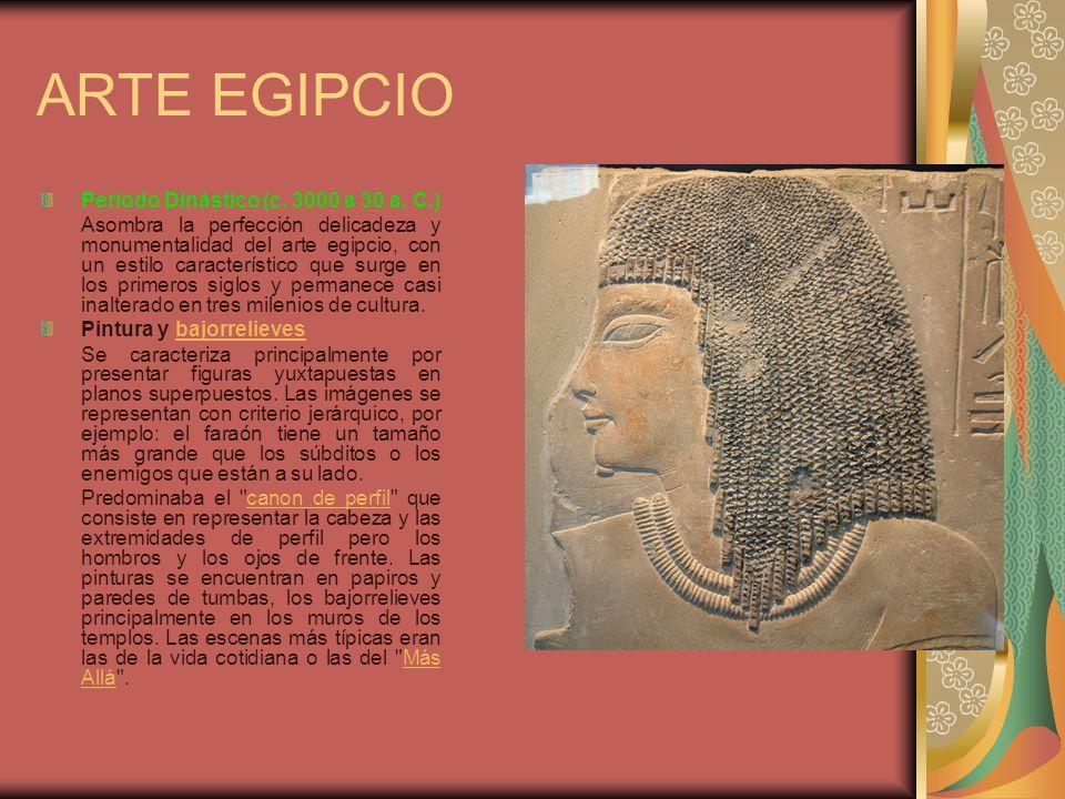 ARTE EGIPCIO Periodo Dinástico (c. 3000 a 30 a. C.)