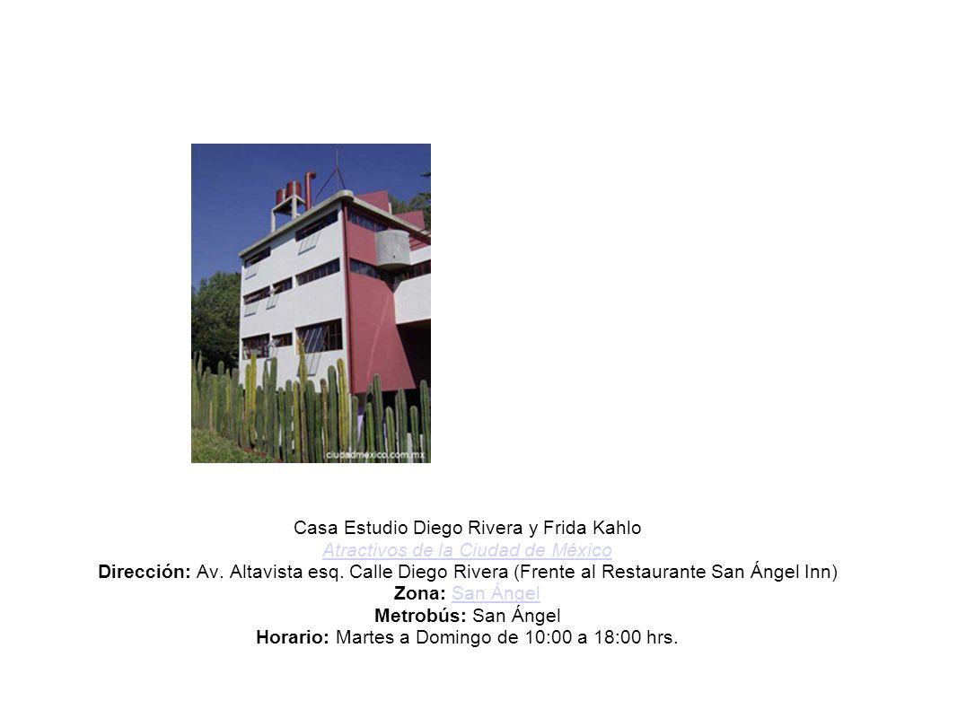 Casa Estudio Diego Rivera y Frida Kahlo Atractivos de la Ciudad de México Dirección: Av.