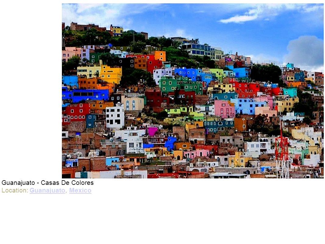Guanajuato - Casas De Colores Location: Guanajuato, Mexico