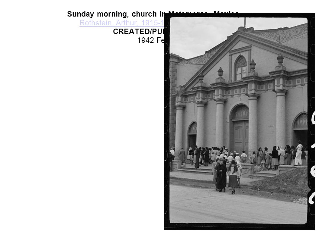 Sunday morning, church in Matamoros, Mexico