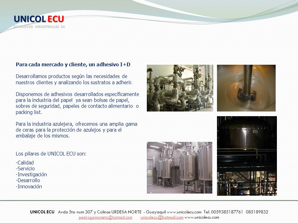 UNICOL ECU Para cada mercado y cliente, un adhesivo I+D