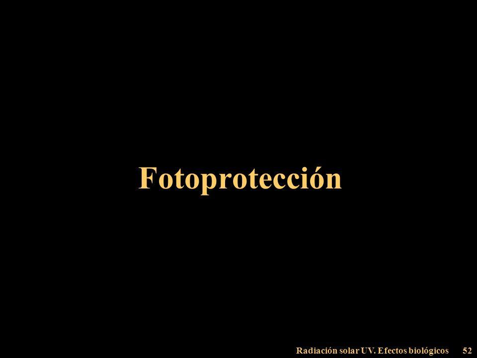 Fotoprotección Radiación solar UV. Efectos biológicos