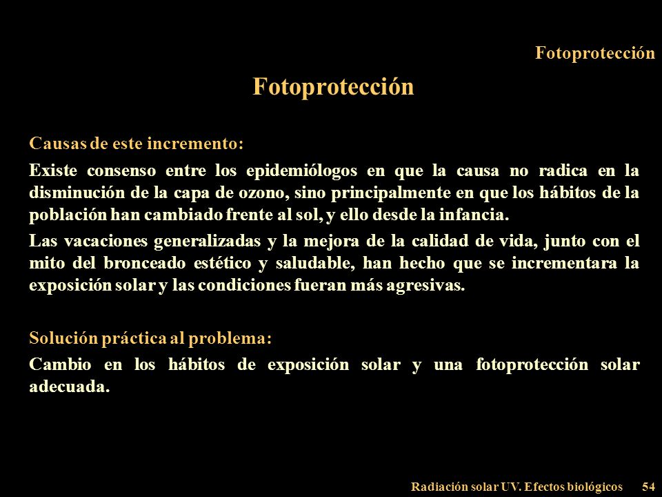 Fotoprotección Fotoprotección Causas de este incremento: