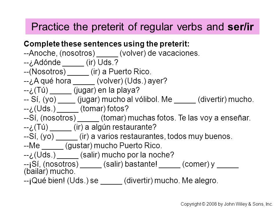 Practice the preterit of regular verbs and ser/ir