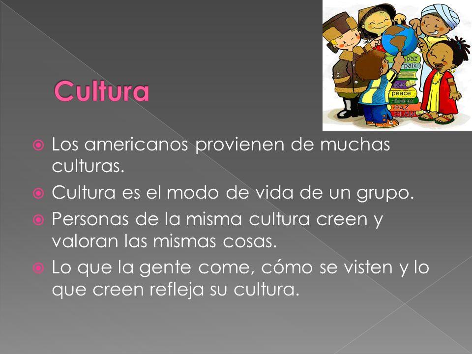 Cultura Los americanos provienen de muchas culturas.