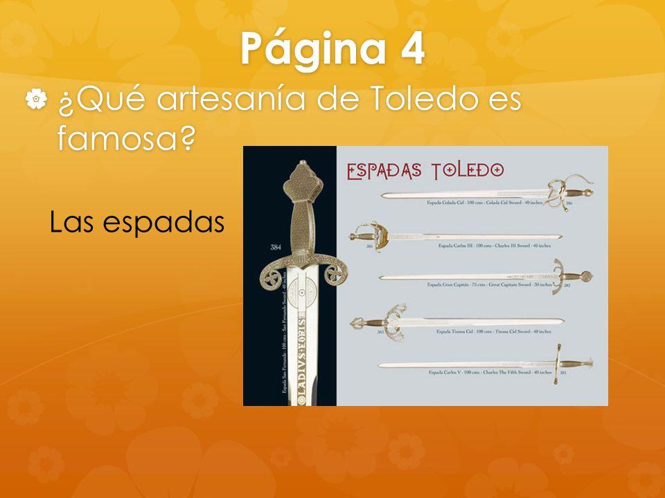 Página 4 ¿Qué artesanía de Toledo es famosa Las espadas