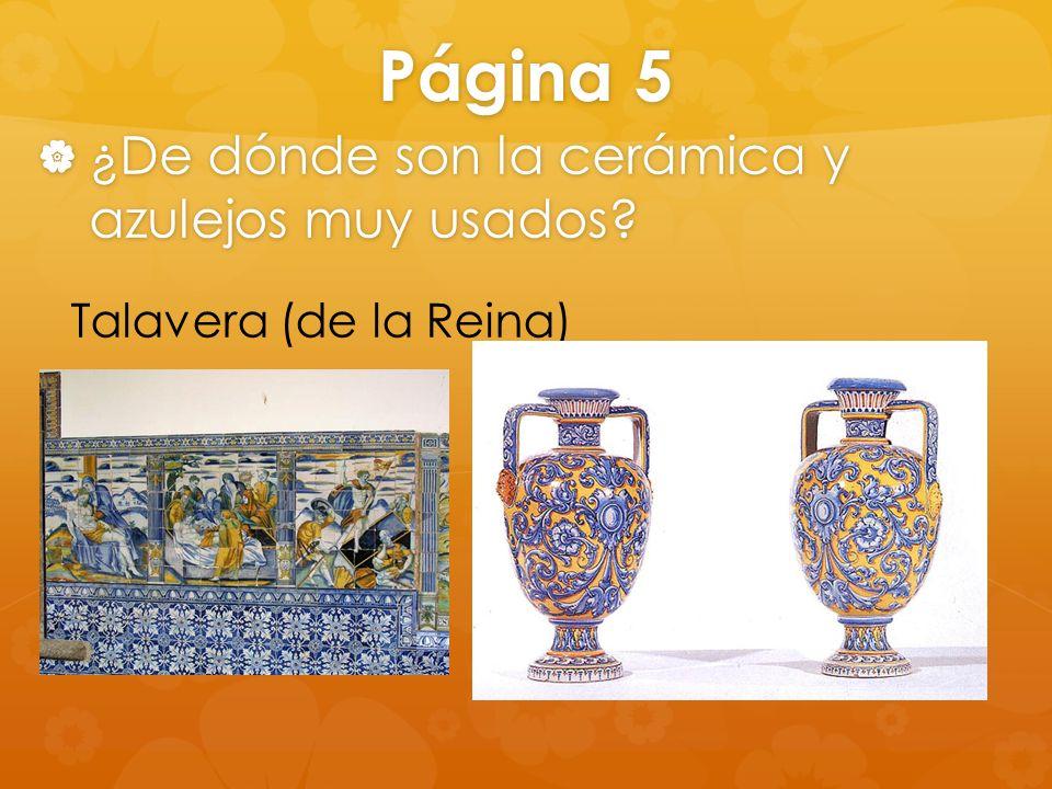 Página 5 ¿De dónde son la cerámica y azulejos muy usados