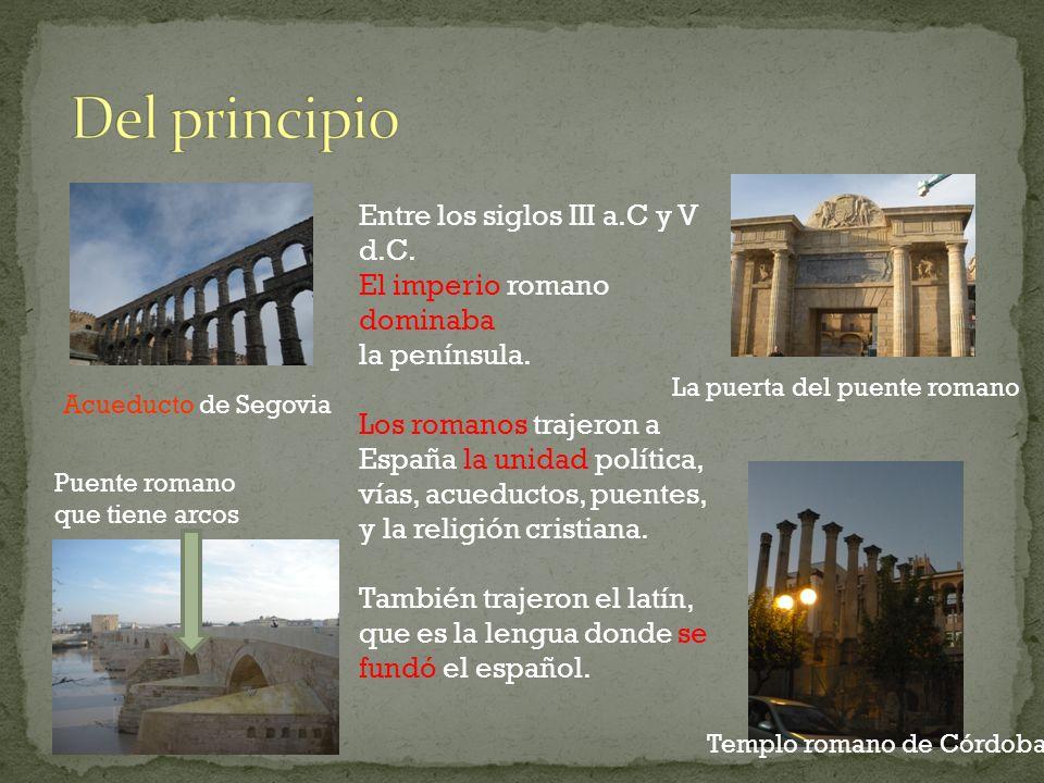 Del principio Entre los siglos III a.C y V d.C.