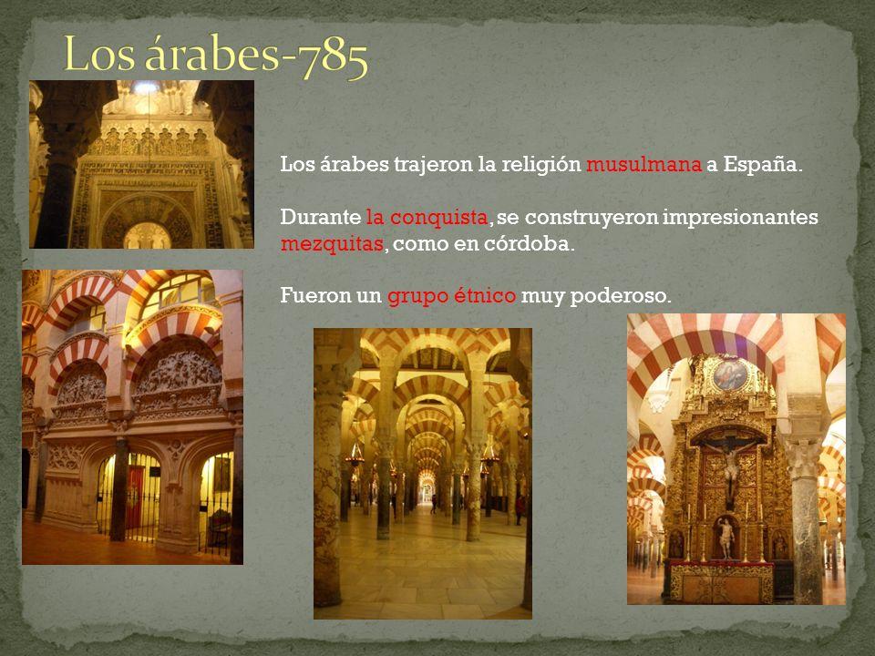 Los árabes-785 Los árabes trajeron la religión musulmana a España.
