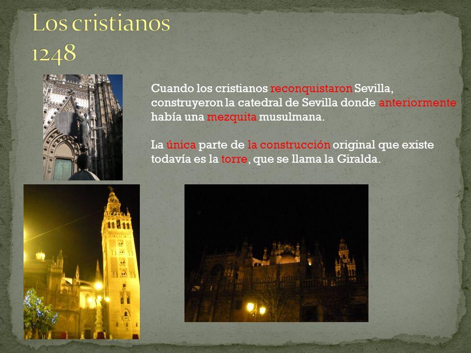Los cristianos 1248 Cuando los cristianos reconquistaron Sevilla,
