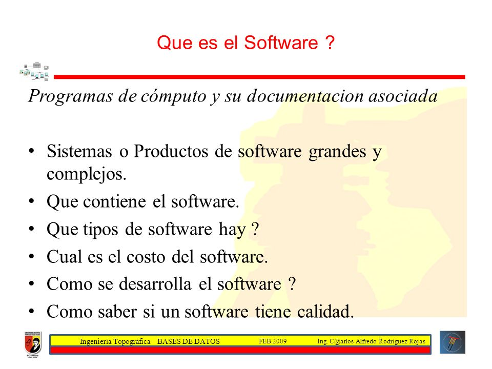 Que es el Software Programas de cómputo y su documentacion asociada. Sistemas o Productos de software grandes y complejos.