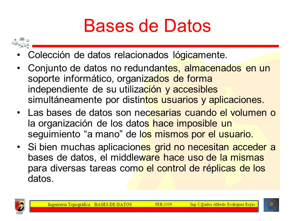 Bases de Datos Colección de datos relacionados lógicamente.