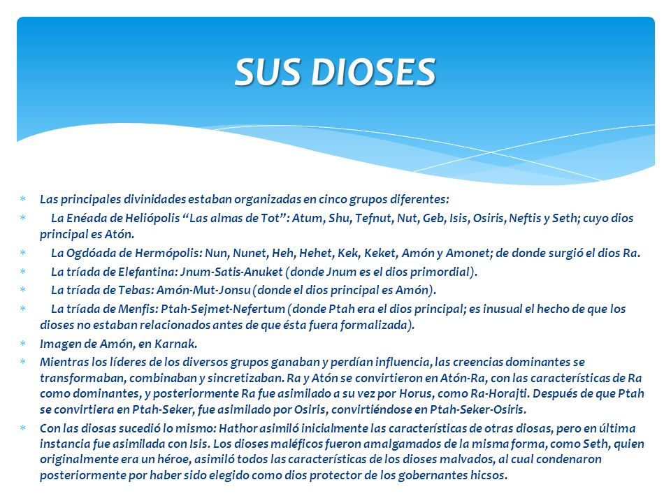 SUS DIOSES Las principales divinidades estaban organizadas en cinco grupos diferentes: