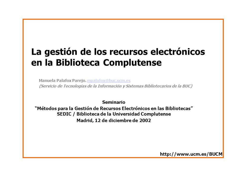 La gestión de los recursos electrónicos en la Biblioteca Complutense